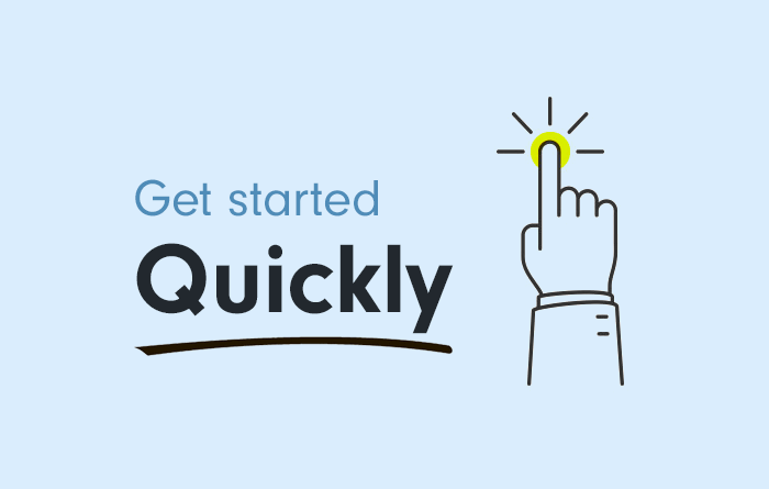 Get started quickly