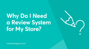 Why do I need a review system