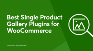 Best Single Product Gallery Plugins for WooCommerce