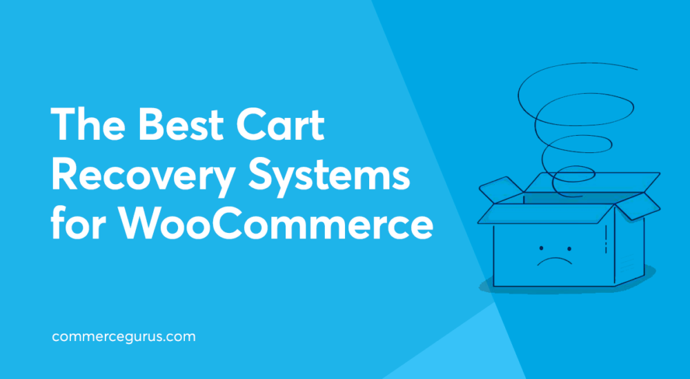 The Best Cart Recovery Systems for WooCommerce