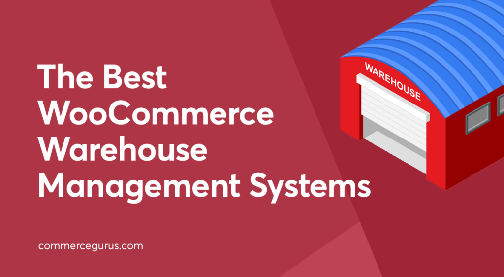 Best WooCommerce Warehouse Management Systems