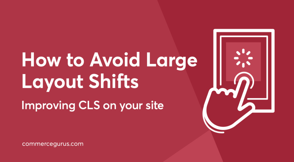 How to Avoid Large Layout Shifts