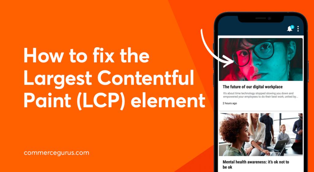 Fix Largest Contentful Paint element