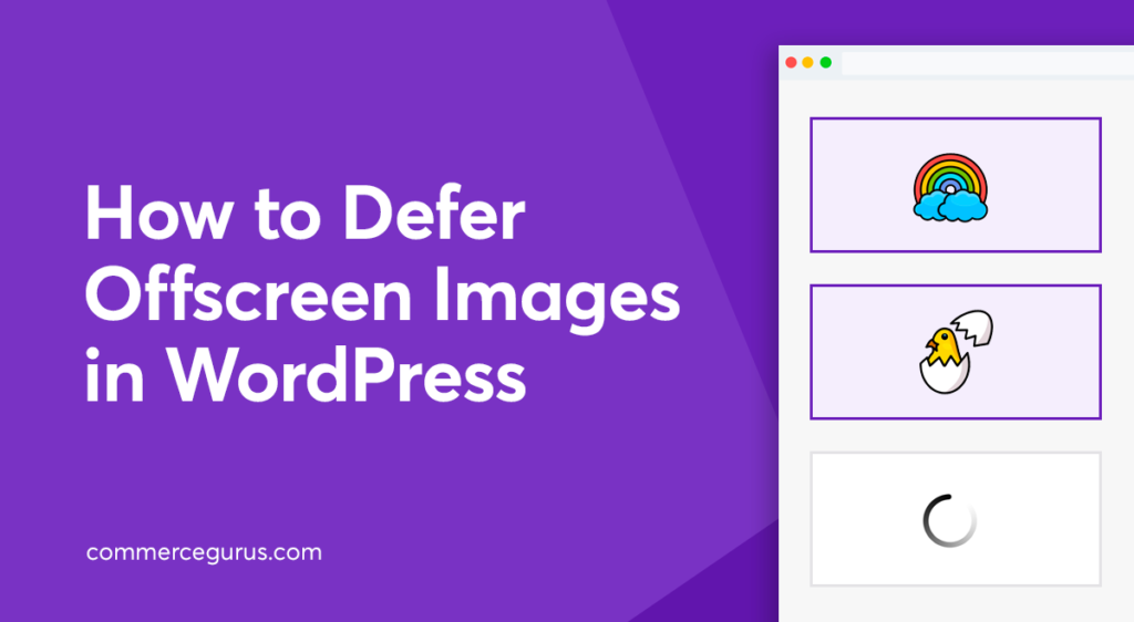 How to Defer Offscreen Images in WordPress