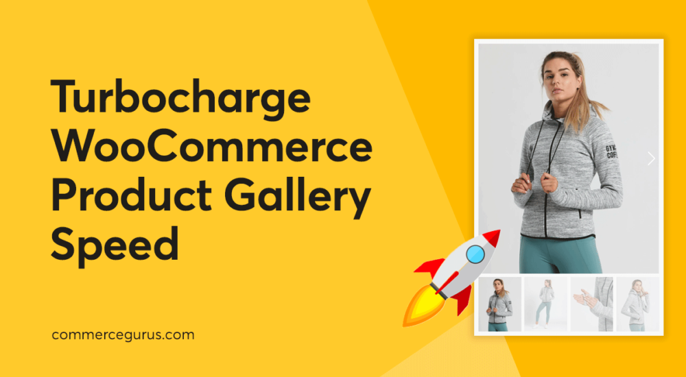 Turbocharge WooCommerce Product Gallery Speed
