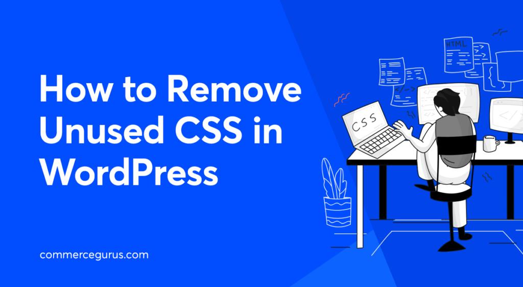 How to Remove Unused CSS in WordPress